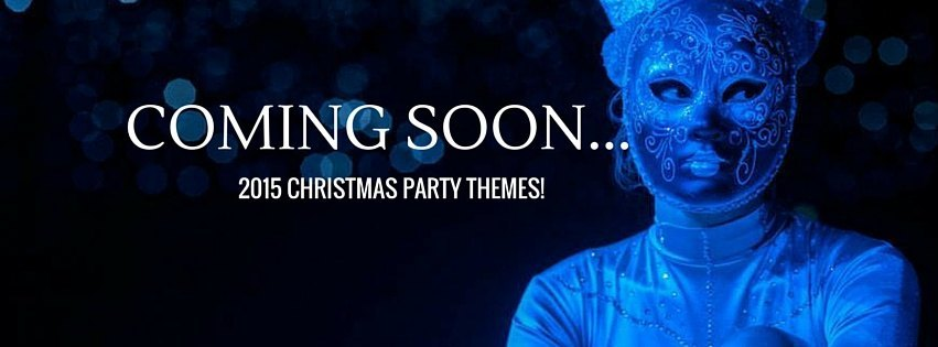 2015 Christmas Party Themes Coming Soon